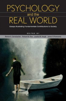 Psychology and the Real World - FABBS Foundation, Morton Ann Gernsbacher, Richard W. Pew, Leaetta M. Hough, James A. Pomerantz, James R. Pomerantz