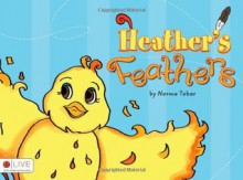 Heather's Feathers - Norma Tobar