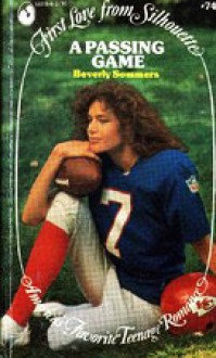 A Passing Game (First Love from Silhouette, #74) - Beverly Sommers