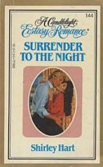 Surrender to the Night (Candlelight Ecstasy Romance, #144) - Shirley Hart
