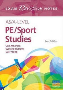 AS/A-level PE/Sports Studies - Carl Atherton, Sue Young, Symond Burrows
