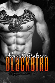 Blackbird (A Stepbrother Romance) - Abigail Graham