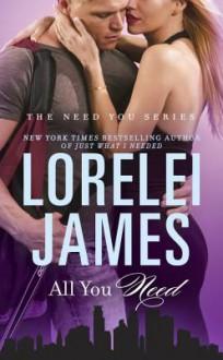 All You Need - Lorelei James