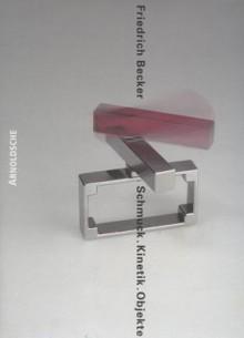 Friedrich Becker Jewellery, Kinetics & Objects: Kinetic Jewellery - Friedrich Becker