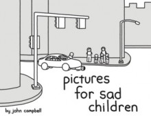 Pictures For Sad Children - John Campbell
