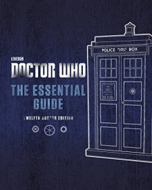 Doctor Who: The Essential Guide: Twelfth Doctor Edition by Penguin Uk (2016-04-07) - Penguin Uk