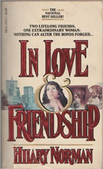 In Love and Friendship - Hilary Norman