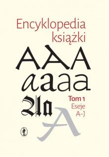 Encyklopedia książki. Tom I i II - Anna Żbikowska-Migoń, Marta Skalska-Zlat