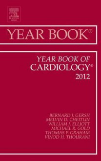 Year Book of Cardiology 2012 - Bernard John Gersh