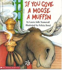 If You Give a Moose a Muffin Book and Audio CD Set (Paperback) - Laura Numeroff,Felicia Bond