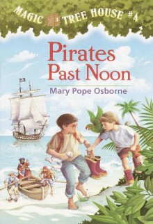 Pirates Past Noon - Mary Pope Osborne,Sal Murdocca