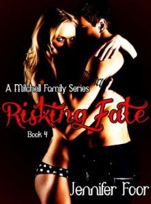 Risking Fate (Mitchell Family Series #4) - Jennifer Foor