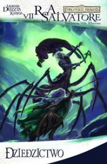 Dziedzictwo (Forgotten Realms: Legacy of the Drow, #1; Legend of Drizzt, #7) - R.A. Salvatore, Piotr Kucharski