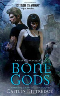 Bone Gods - Caitlin Kittredge