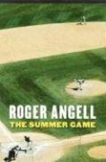 The Summer Game - Roger Angell