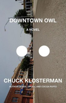 Downtown Owl - Chuck Klosterman