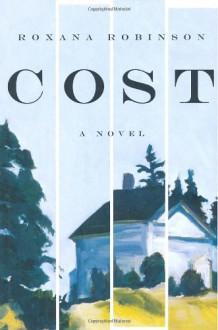 Cost - Roxana Robinson