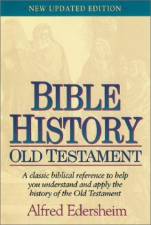 Bible History: Old Testament - Alfred Edersheim