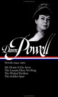 Dawn Powell: Novels 1944-1962 (Library of America) - Dawn Powell