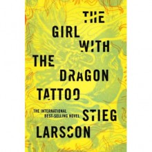 The Girl with the Dragon Tattoo (Millennium, #1) - Stieg Larsson