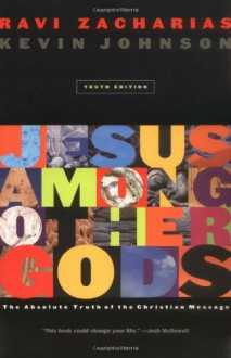 Jesus Among Other Gods (youth Edition) - Ravi Zacharias, Kevin Johnson