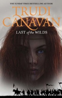 Last of the Wilds: Age of the Five Gods Trilogy Book 2, the - Trudi Canavan