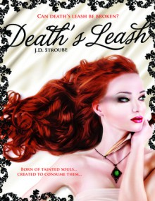 Death's Leash (Hellhounds #1) - J.D. Stroube