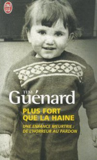 Plus Fort Que La Haine - Tim Guenard