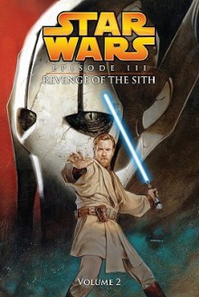 Star Wars Episode III: Revenge of the Sith, Volume 2 - Miles Lane, Doug Wheatley