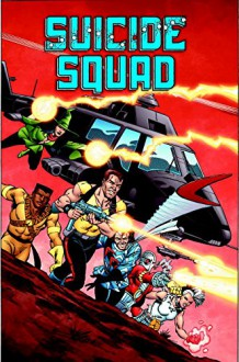 Suicide Squad Vol. 1: Trial by Fire - Luke McDonnell,John Ostrander