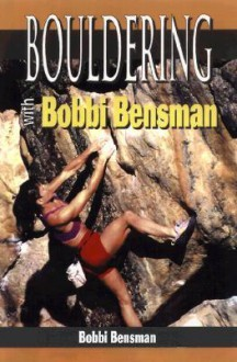 Bouldering with Bobbi Bensman - Bobbi Bensman
