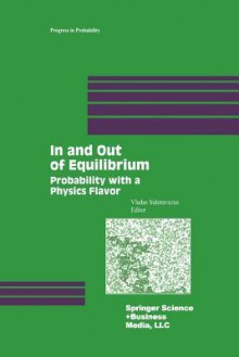 In and Out of Equilibrium: Probability with a Physics Flavor - Vladas Sidoravicius
