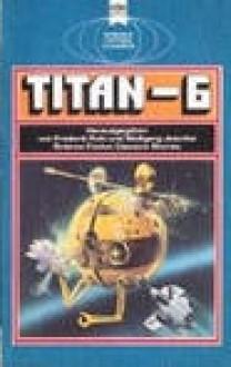 Titan-6 - Robert Silverberg, Wolfgang Jeschke