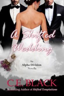 A Shifted Wedding - C.E. Black