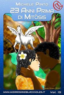 23 Anni prima di Mitòsis (Wizards & Blackholes) - Michele Pinto