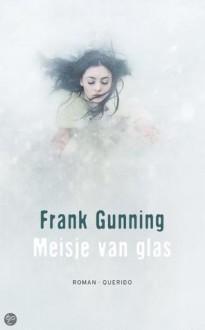 Meisje van glas - Frank Gunning