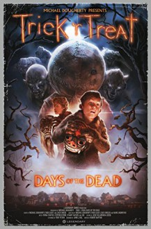 Trick 'r Treat: Days of the Dead - Michael Dougherty