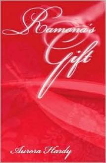 Ramona's Gift - Aurora Hardy
