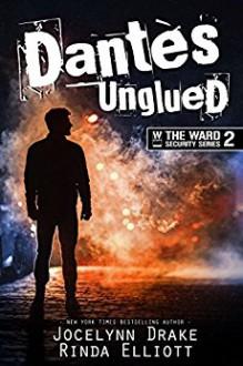 Dantes Unglued - Rinda Elliott,Jocelynn Drake