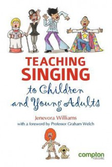 Teaching Singing to Children and Young Adults - Jenevora Williams