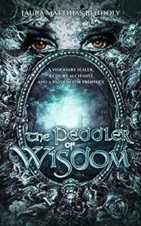 The Peddler of Wisdom - Laura Matthias Bendoly