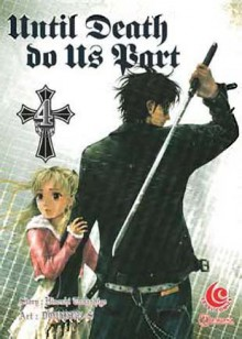 Until Death Do Us Part Vol. 4 - Hiroshi Takashige, たかしげ 宙, DOUBLE-S