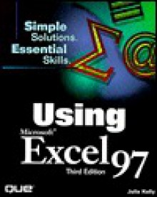 Using Microsoft Excel 97: Simple Solutions, Essential Skills - Julia Kelly, Laura Monsen