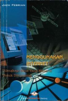 Menggunakan Internet - Jack Febrian, Mokhamad Hendayun