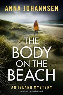 The Body on the Beach (An Island Mystery #1) - Anna Johannsen, Lisa Reinhardt