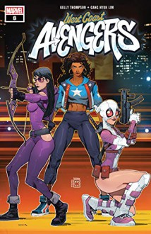 West Coast Avengers (2018-) #8 - Kelly Thompson,Eduard Petrovich