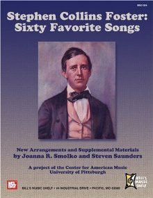 Stephen Collins Foster: Sixty Favorite Songs - Joanna R. Smolko
