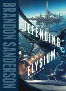 Defending Elysium - Brandon Sanderson