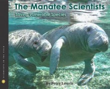 The Manatee Scientists: Saving Vulnerable Species - Peter Lourie