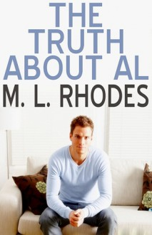 The Truth About Al - M.L. Rhodes